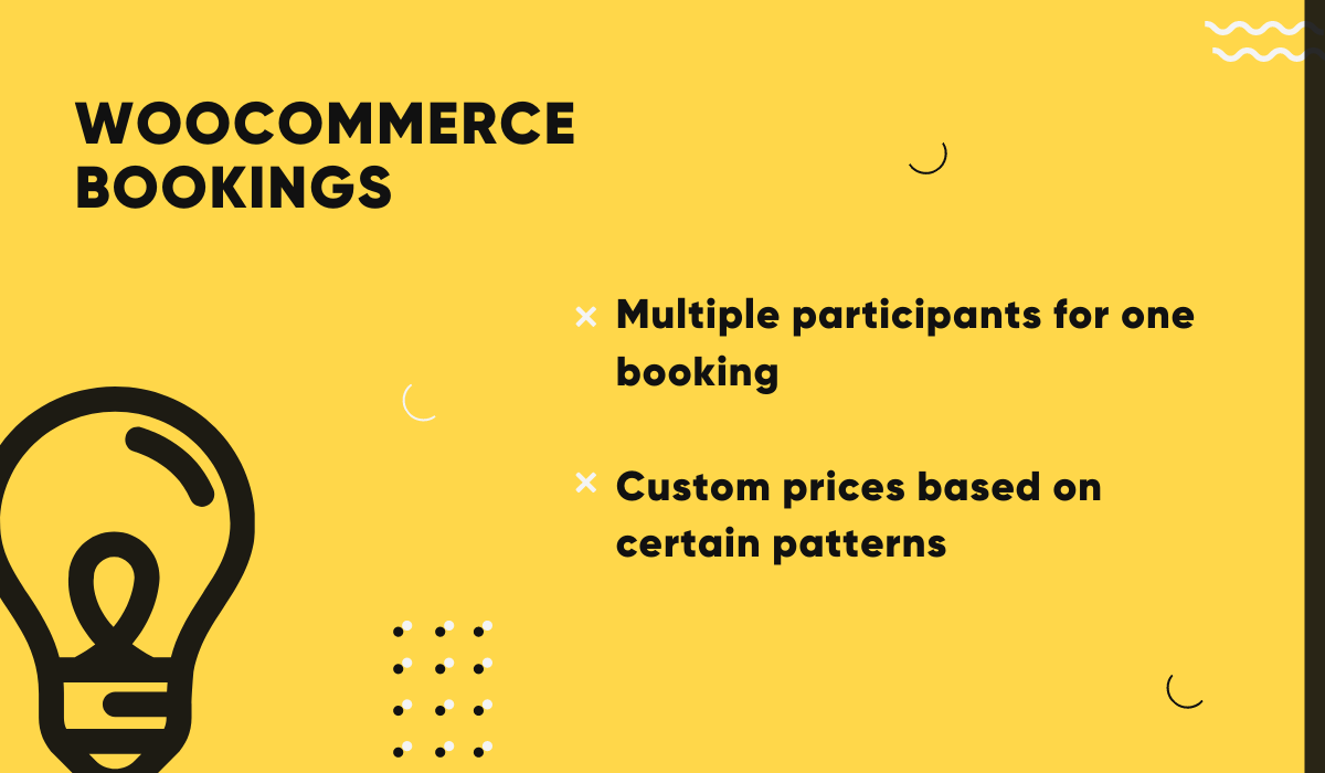 WooCommerce Bookings allows for multiple participants and custom prices based on individual patterns.