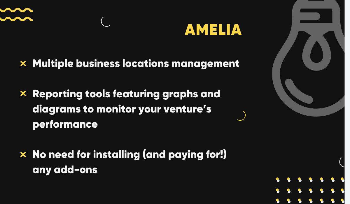 Amelia is a powerful WordPress booking plugin. It supports multiple business locations, features reporting tools complete with graphs and diagrams, and requires no add-ons.